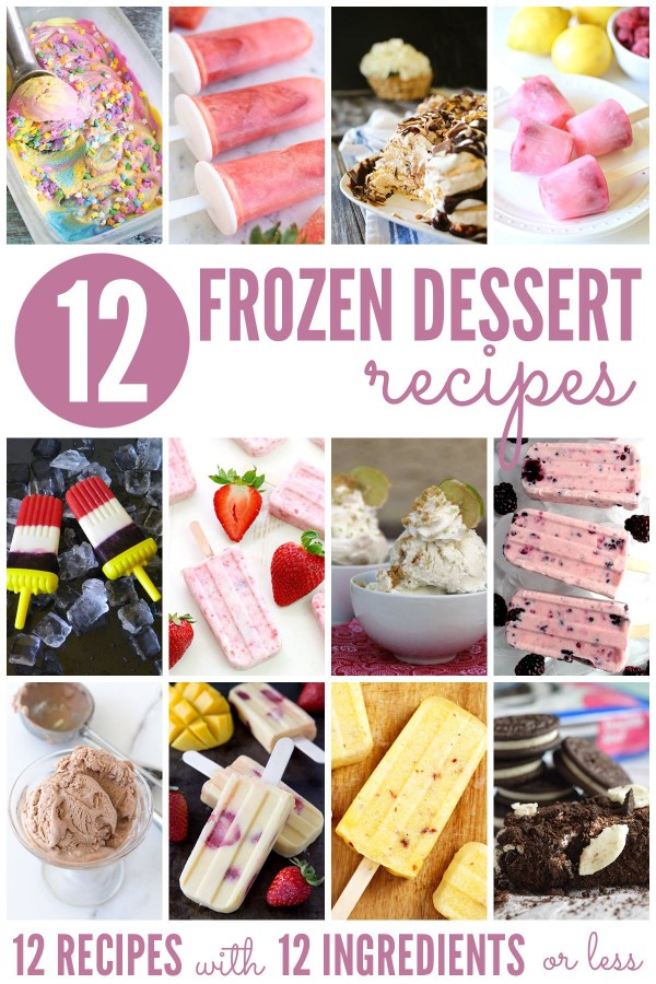 Perfect for summer!!! 12 frozen dessert recipes with 12 ingredients or less