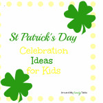 Celebrating St Patrick's Day with Kids