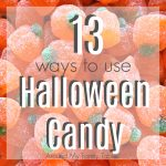 13 Ways to Use Halloween Candy