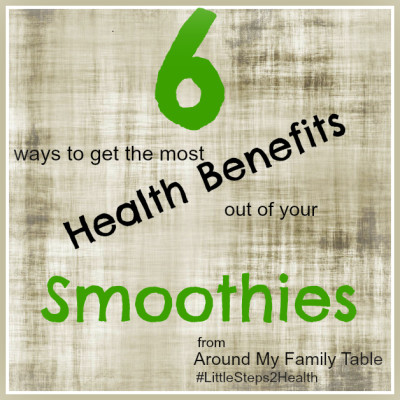 How to Get the Most Health Benefits out of Your Smoothies