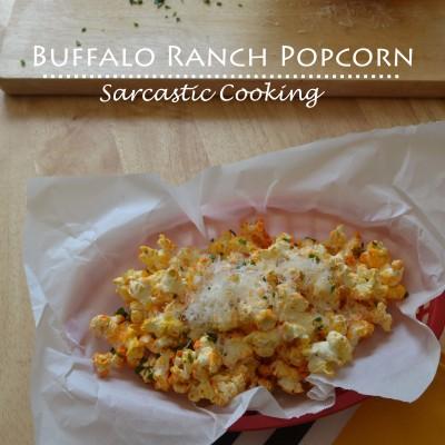 Buffalo Ranch Popcorn {Sarcastic Cooking}