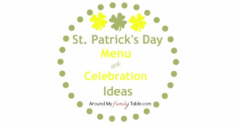 St. Patrick's Day Menu and Celebration Ideas