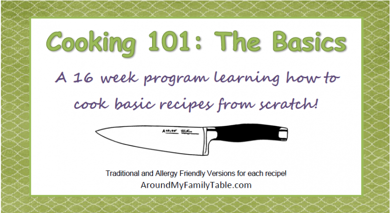 Cooking 101 Basics: A 16 week Cooking Class teaching basic, from scratch recipes.
