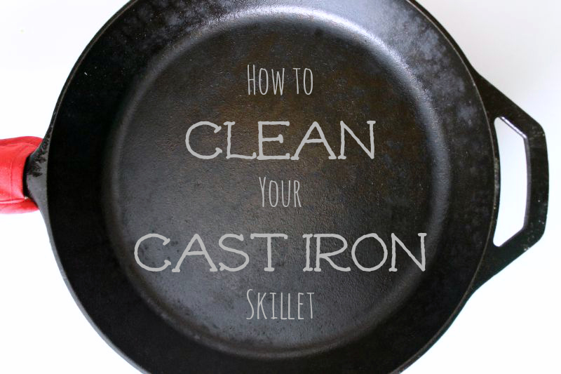 How to Properly Clean & Season Your Cast Iron Skillet