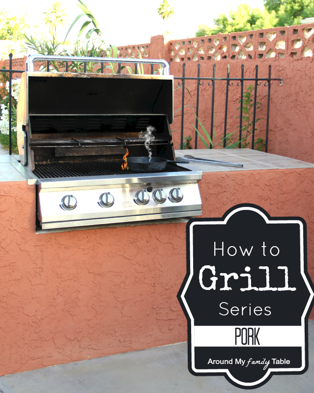 How to Grill Pork: Part of a 9-week Summer Grilling Series