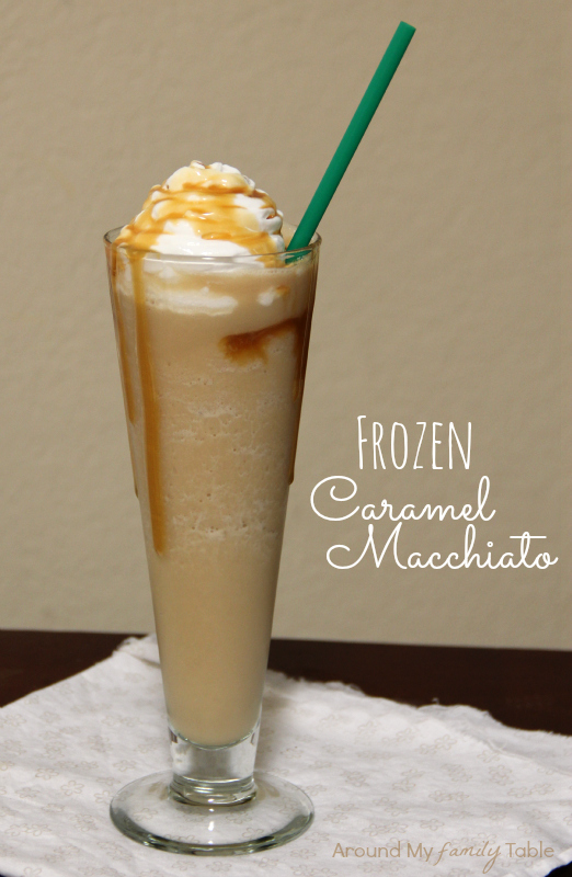 a14540949a5 Frozen Caramel Macchiato - Around My Family Table