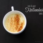 Cooking 101 Basics Week #11 – Homemade Hollandaise Sauce