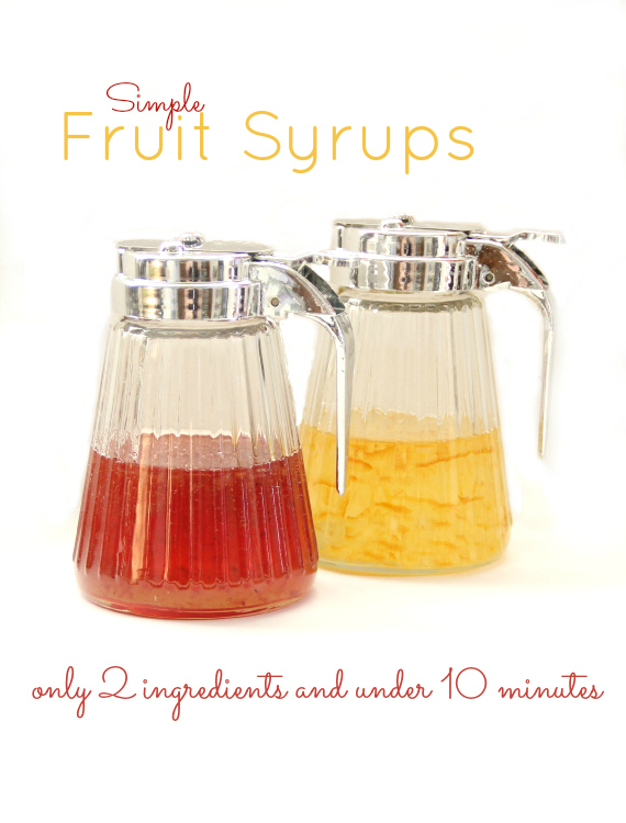 DIY Homemade Fruit Syrups