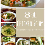 34 Chicken Noodle and Other Chicken Soups