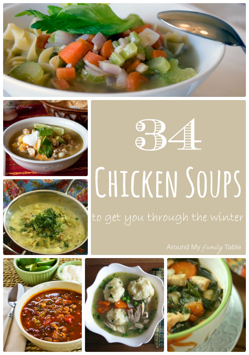 34 Chicken Soups to get you through the Winter (and cold season)!