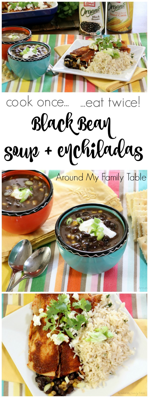 Black bean soup and black bean enchiladas, both made from the same recipe. You can cook once and eat twice!