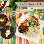 Cook Once, Eat Twice!  Black Bean Soup & Enchiladas