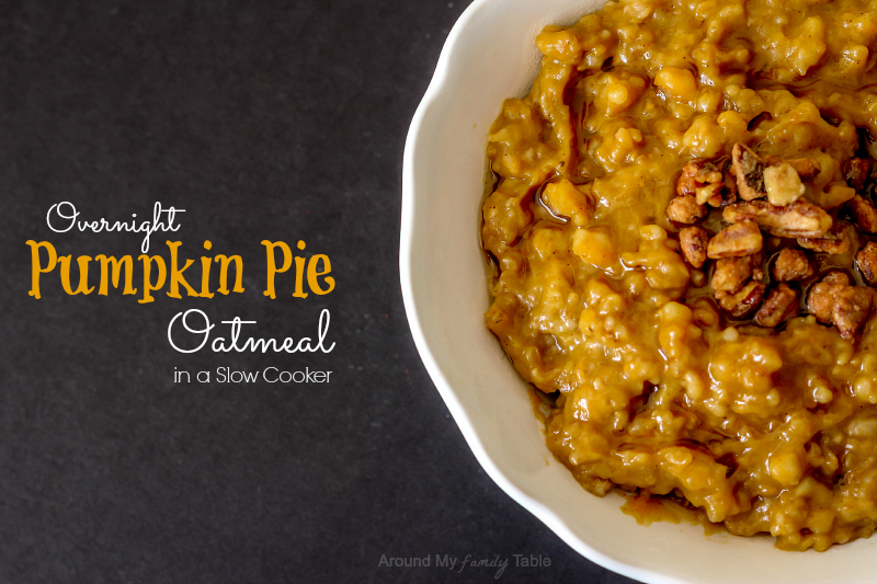 Overnight Pumpkin Pie Oatmeal in the Slow Cooker