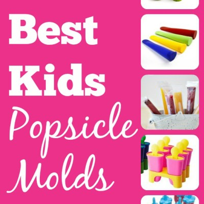 Best Kids Popsicle Molds