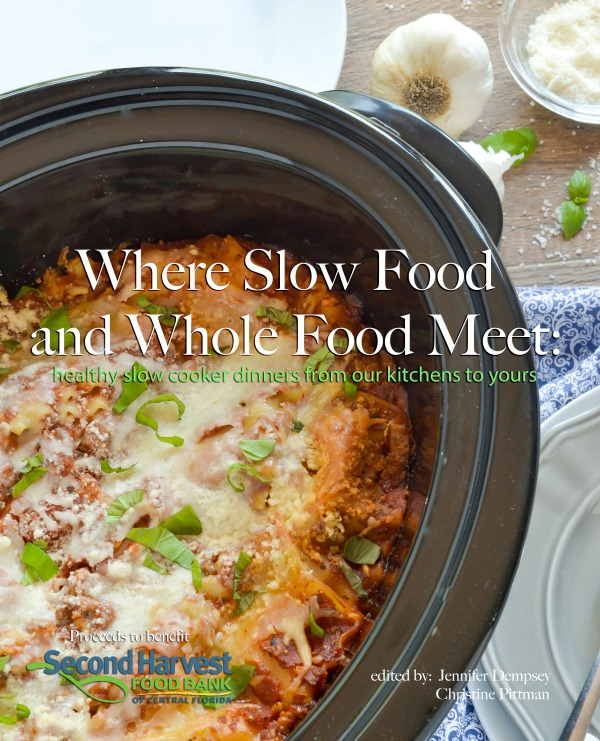 Where Slow Food and Whole Food Meet: Healthy Slow Cooker Dinners from our Kitchens to Yours.
