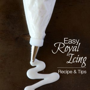 Easy Royal Icing Recipe & Tips