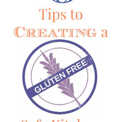 Creating a Gluten Free Safe Kitchen