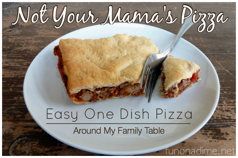 Not Your Mama's Pizza - Easy One Dish Pizza