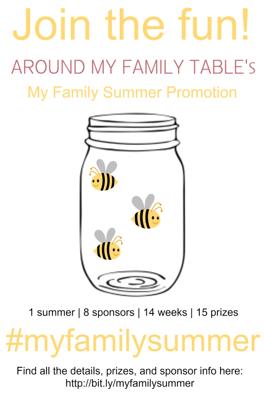 Join the #MyFamilySummer promotion from Around My Family Table. 1 summer, 14 weeks, 15 prizes, tons of family fun! A new giveaway each week!