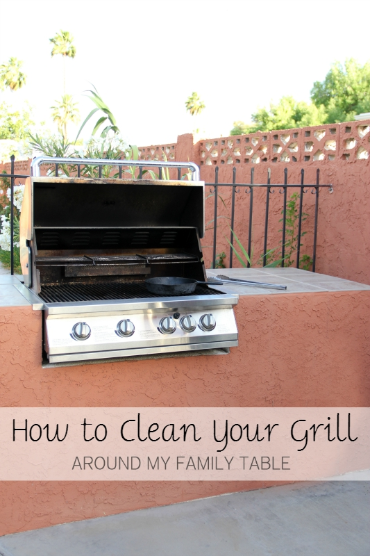 How To Clean Your Grill Around My Family Table