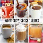 Warm Slow Cooker Drinks