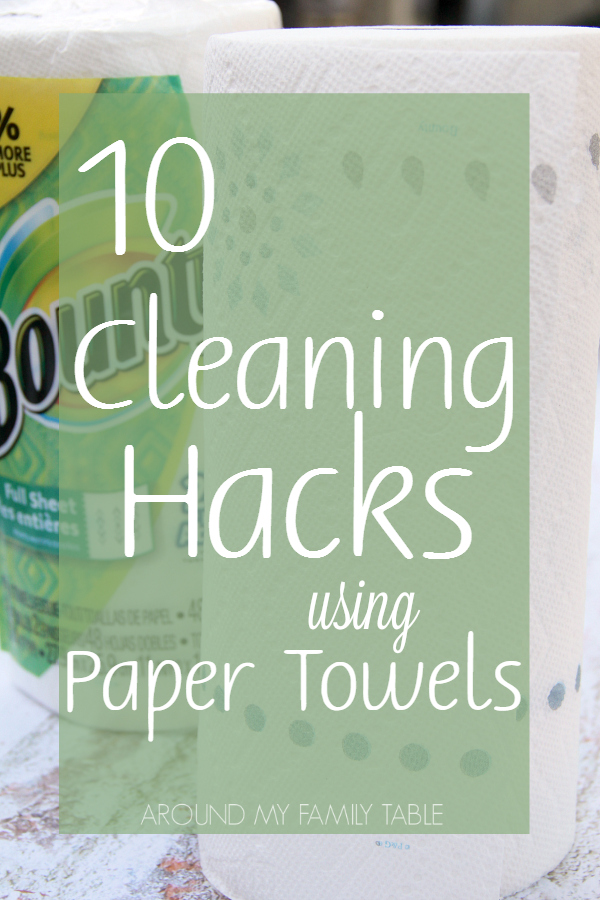 10 Cleaning Hacks Using Paper Towels Around My Family Table