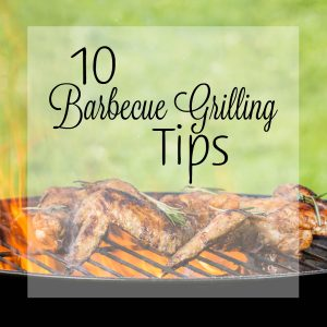 10 Barbecue Grilling Tips