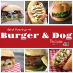 Best Backyard Burger & Dog Recipes