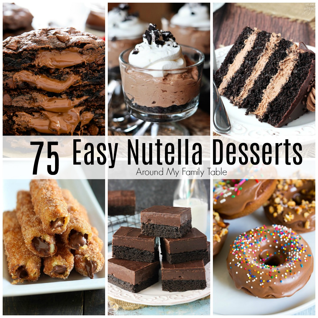 75 Nutella Dessert Recipes Around My Family Table