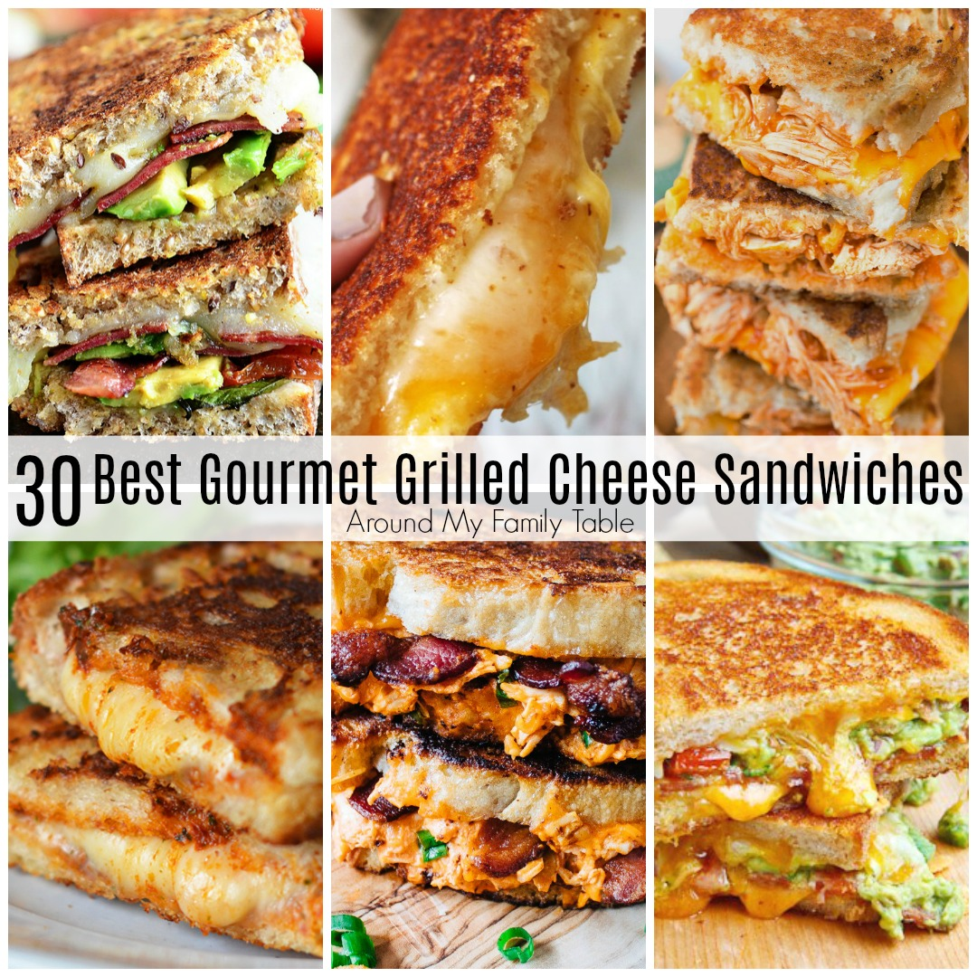 Best Gourmet Grilled Cheese Sandwiches Around My Family Table
