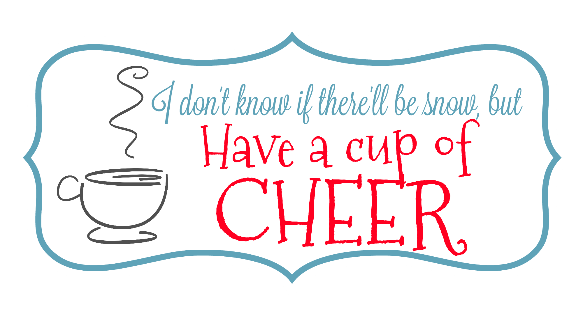 Have a Cup of Cheer Printable. Perfect for a hot cocoa gift tag.