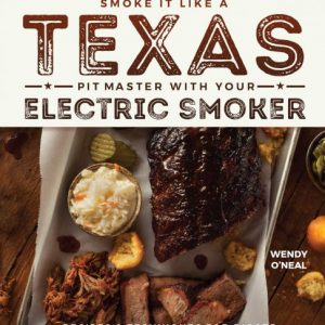 Create authentic Lone Star smokehouse flavors in your own electric smoker with the recipes in this step-by-step cookbook, Smoke It Like a #Texas Pit Master. #BBQ